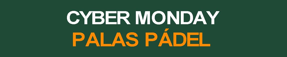 Cyber Monday 2019 palas de pádel